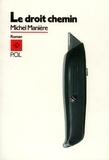 Michel Manière - Le Droit chemin.