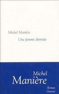 Michel Manière - Une femme distraite.