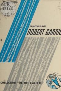 Michel Manoll et Edmond Michelet - Entretiens  avec Robert Garric.