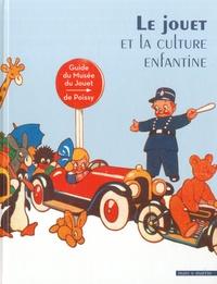 Le jouet et la culture enfantine- Guide du Musée du Jouet de Poissy - Michel Manson |