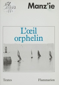 Michel Manz'Ie - L'êil orphelin.