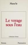 Michel Manz'Ie - Le Voyage sous l'eau.