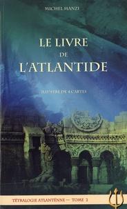 Michel Manzi - Trilogie atlantéenne - Tome 2, Le livre de l'Atlantide.