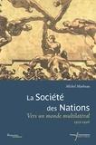 Michel Marbeau - La Société des Nations - Vers un monde multilatéral (1919-1946).