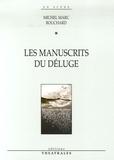 Michel Marc Bouchard - Les manuscrits du déluge.