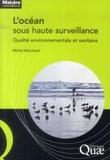 Michel Marchand - L'océan sous haute surveillance - Qualité environnementale et sanitaire.