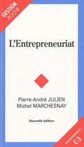 Michel Marchesnay et Pierre-André Julien - L'entrepreneuriat.