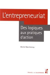 Michel Marchesnay - L'entrepreneuriat - Des logiques aux pratiques d'action.