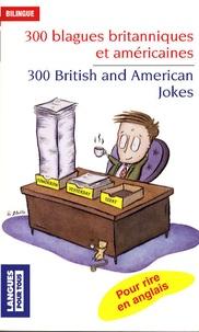 Michel Marcheteau et Jean-Pierre Berman - 300 Blagues britanniques et américaines - Edition bilingue français-anglais.