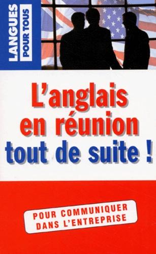 Michel Marcheteau et Peter Gaskell - L'anglais en réunion tout de suite !.