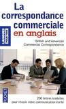 Michel Marcheteau et Bernard Dhuicq - La correspondance commerciale en anglais.