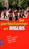 Michel Marcheteau et Jean-Pierre Berman - Se perfectionner en anglais.