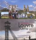 Michel Marcq et Michel Van Parys - Merveilles autour du Louvre-Lens - Edition bilingue français-anglais.