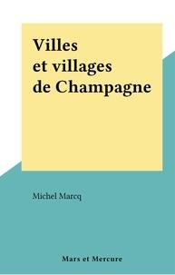 Michel Marcq - Villes et villages de Champagne.