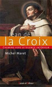 Chemins vers le silence intérieur avec Jean de la Croix - Michel Maret pdf epub