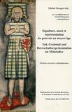 Michel Margue - Sépulture, mort et représentation du pouvoir au moyen âge - Actes des journées lotharingiennes, Edition bilingue français-allemand.