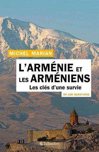 L'Arménie et les Arméniens en 100 questions. Les clés d'une survie