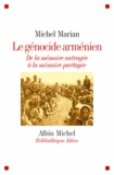 Michel Marian - Le génocide arménien - De la mémoire outragée à la mémoire partagée.