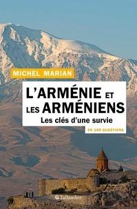 Michel Marian - Les Arméniens en 100 questions - La force d'une identité.