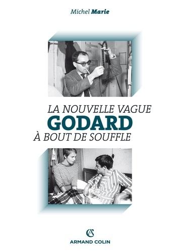 Godard. La Nouvelle Vague et À bout de souffle 4e édition