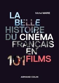 Michel Marie - La belle histoire du cinéma français en 101 films.