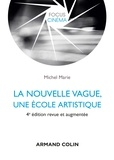 Michel Marie - La nouvelle vague, une école artistique - 4e éd..