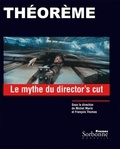 Michel Marie et François Thomas - Le mythe du director's cut.