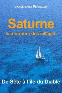 Michel-Marie Perraudin - Saturne - Du cap d'Agde à l'Ile du Diable.