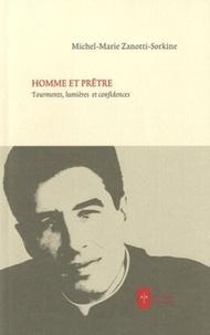 Michel-Marie Zanotti-Sorkine - Homme et prêtre - Tourments, lumières et confidences.
