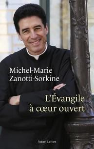Michel-Marie Zanotti-Sorkine - L'Evangile à coeur ouvert.
