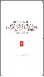 Michel-Marie Zanotti-Sorkine - La passion de l'amour.