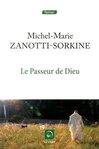 Michel-Marie Zanotti-Sorkine - Le passeur de Dieu.