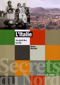 Michel Marinelli - L'Italie au pied des terrils.