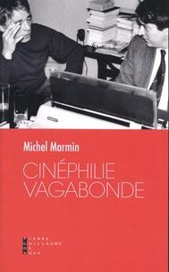 Michel Marmin - Cinéphilie vagabonde.