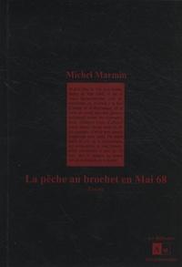 Michel Marmin - La pêche au brochet en Mai 68.