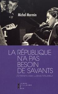 Michel Marmin - La République n'a pas besoin de savants.