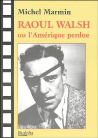 Birrascarampola.it Raoul walsh ou l'Amérique perdue Image