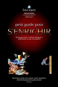 Michel Martel - Petit Guide pour s'enrichir.