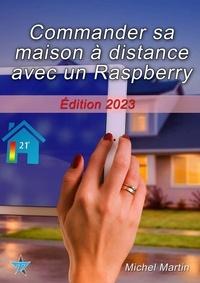 Michel Martin - Commander sa maison à distance avec un Raspberry Pi.