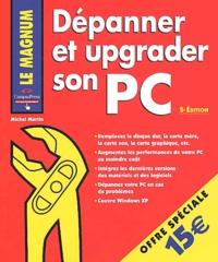 Dépanner et upgrader son PC - Michel Martin  