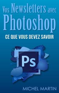 Michel Martin - Des newsletters avec Photoshop.