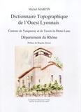 Michel Martin - Dictionnaire topographique de l'Ouest lyonnais - Cantons de Vaugneray et de Tassin-la-Demi-Lune, département du Rhône.
