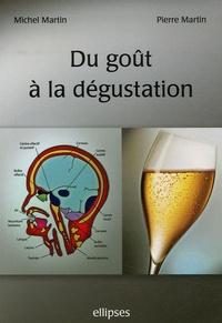 Michel Martin et Pierre Martin - Du goût à la dégustation.