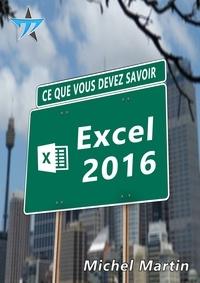 Michel Martin - Excel 2016 - Ce que vous devez savoir.