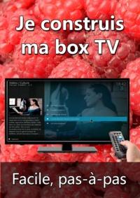 Michel Martin - Je construis ma box TV.