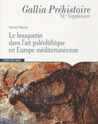 Michel Martin - Le bouquetin dans l'art paléolithique en Europe méditerranéenne.