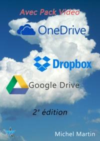 Michel Martin - Le Cloud enfin expliqué 2e édition avec Pack vidéo - Dropbox, Google Drive et OneDrive.