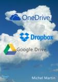 Michel Martin - Le cloud enfin expliqué 2e édition - OneDrive, Dropbox et Google Drive.