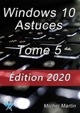 Michel Martin Mediaforma et Michel Martin - Windows 10 Astuces Tome 5.