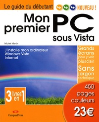Michel Martin - Mon premier PC - J'installe mon ordinateur Windows Vista Internet.
